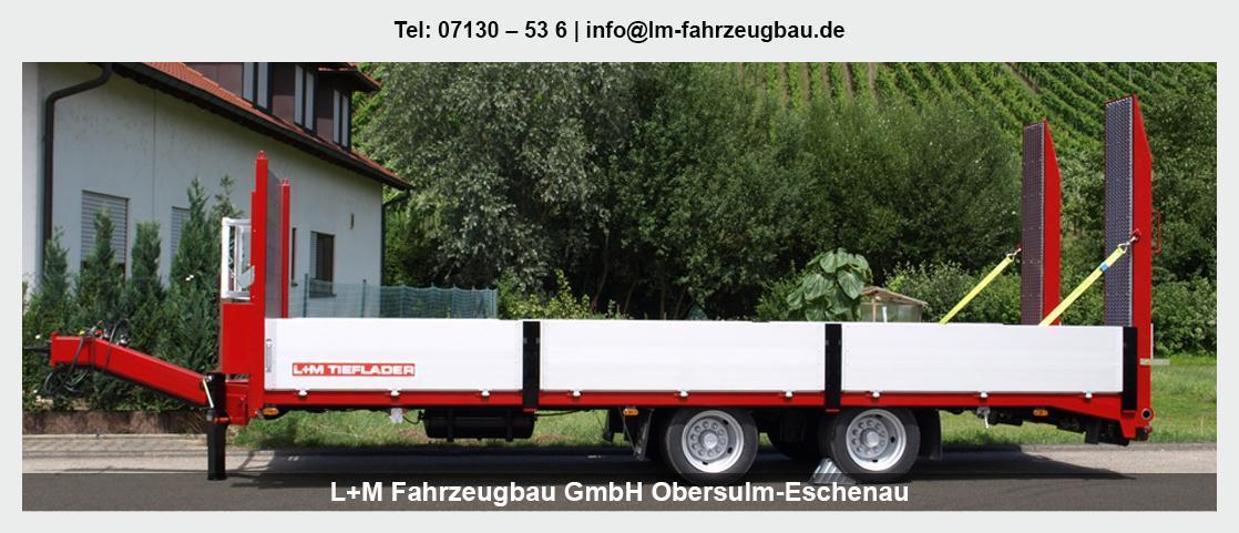 Fahrzeugbau für Obersulm - L+M Fahrzeugbau GmbH: Tiefladeranhänger, Sonderanfertigungen