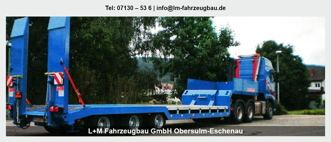 Fahrzeugbau für Untereisesheim - L+M Fahrzeugbau GmbH: Tiefladeranhänger, Anhänger